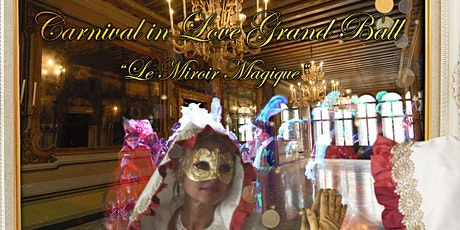 "Carnival in Love Grand Ball - ""Le Miroir Magique"" biglietti"