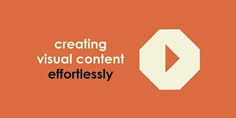 Creating Visual Content Effortlessly tickets