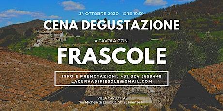 Cena Degustazione - A Tavola con Frascole biglietti