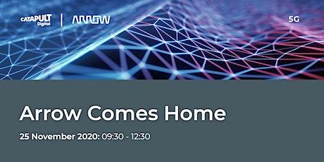Arrow Comes Home Webinar - 5G tickets