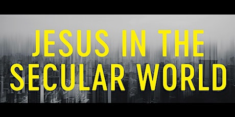Jesus in the Secular World tickets