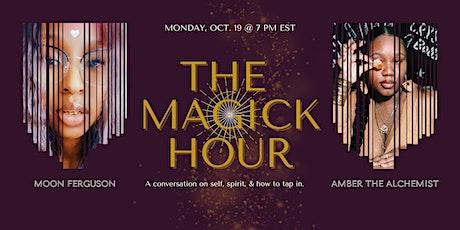 The Magick Hour w/ Moon Ferguson +  Amber the Alchemist tickets