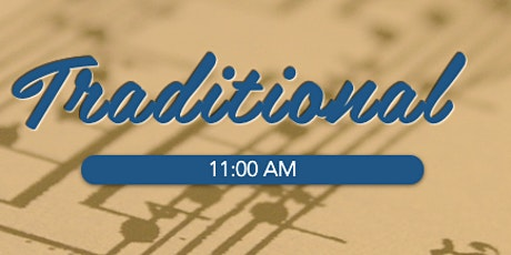 """""""Classic"""" Traditional Worship Service - 11:00 a.m. tickets"""