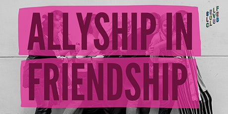 Allyship in Friendship (Mixed Group) tickets