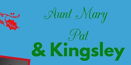 Second Annual Holiday Sh*t Show - Kingsley & Aunt Mary Pat tickets