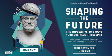 Shaping the future - The imperative to evolve your business philosophy tickets