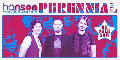 HANSON STREAMING CONCERT SERIES: Perennial Live tickets
