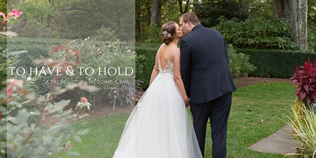 To Have and To Hold  |  a Frenchtown Wedding Crawl tickets