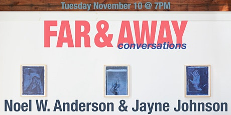 FAR & Away Conversations with Noel W. Anderson and Jayne Johnson tickets