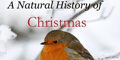 The Natural History of Christmas tickets