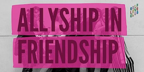 Allyship in Friendship tickets