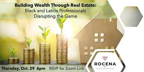 Building Wealth Through Real Estate for Black and Latinx Professionals tickets