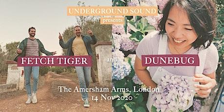 Fetch Tiger + Dunebug - Underground Sound Presents tickets