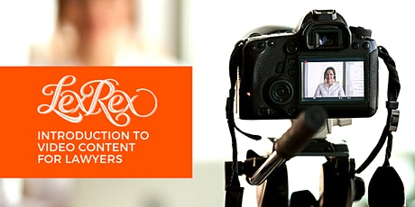An introduction to video content for lawyers tickets