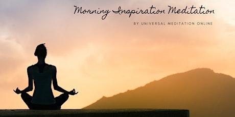 Morning Inspiration Meditation on ZOOM (25 min) tickets