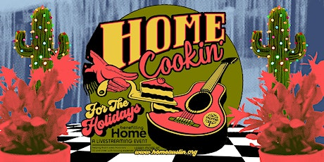 """Austin-based nonprofit HOME presents """"HOME COOKIN' FOR THE HOLIDAYS"""" tickets"""