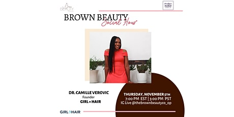 Brown Beauty Social Hour w/ GIRL + HAIR tickets