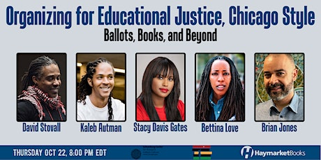 Organizing for Educational Justice, Chicago Style: Ballots, Books, & Beyond tickets