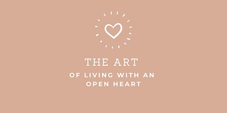 The Art of Living with an Open Heart tickets