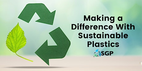 Making a Difference with Sustainable Plastics tickets