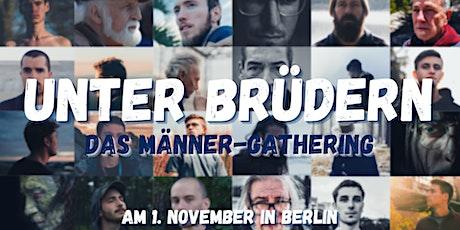 Unter Brüdern: Das Männer-Gathering | 1. November in Berlin Tickets