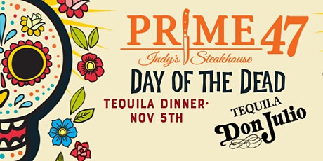 "Prime 47 - Don Julio Tequila ""Day of the Dead"" Tasting tickets"