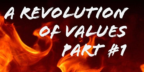 A Revolution of Values: Part 1 tickets