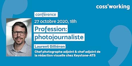 Conférence: Profession photojournaliste avec Laurent Gilliéron billets