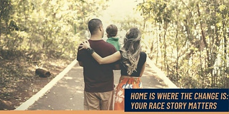 Home Is Where The Change Is: Your Race Story Matters tickets