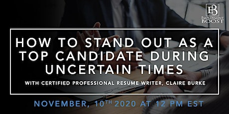 How To Stand Out As A Top Candidate During Uncertain Times tickets