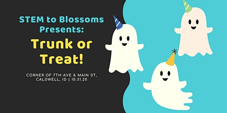 STEM To Blossoms: Trunk or Treat tickets