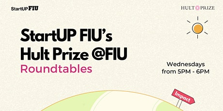 StartUP FIU's Hult Prize @ FIU Roundtables tickets