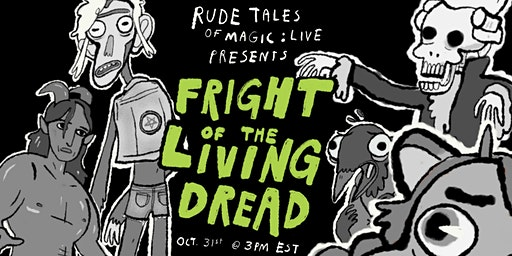Rude Tales of Magic LIVE: Fright of the Living Dread!
