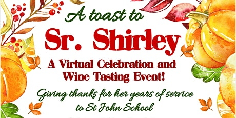 A Toast to Sr Shirley - A Virtual Wine Tasting & Celebration Fundraiser tickets