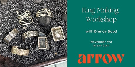 Ring Making Workshop with BMB Designs - Powered by Arrow