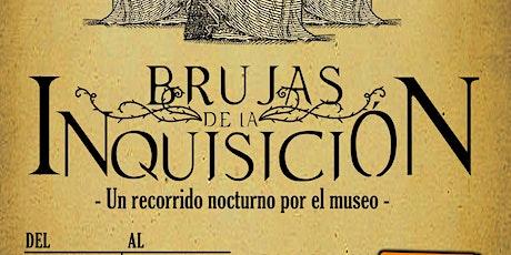 BRUJAS DE LA INQUISICIÓN: Un recorrido nocturno por el museo (Segundo fin) entradas
