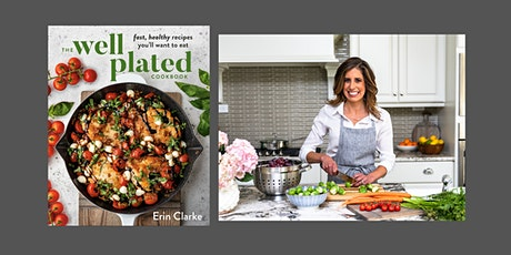 Erin Clarke, author of The Well Plated Cookbook, demo and conversation tickets