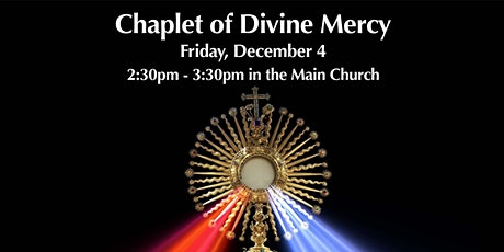 Eucharistic Adoration and Benediction, Friday, December 4 at 2:30pm tickets