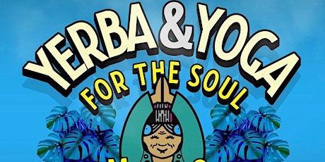 YERBA & YOGA FOR THE SOUL tickets