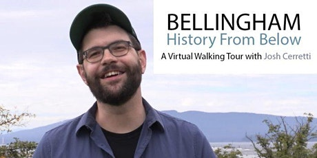 Toward a More Perfect Democracy:  Bellingham Virtual History Tour and Q & A tickets