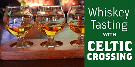 Celtic Crossing Whiskey Tasting tickets