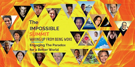 The Impossible Summit: Waking Up From Being Woke & Building A Better World tickets