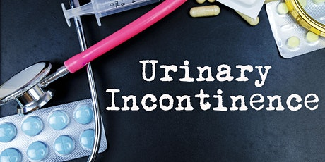 Second Act: Urinary Incontinence tickets