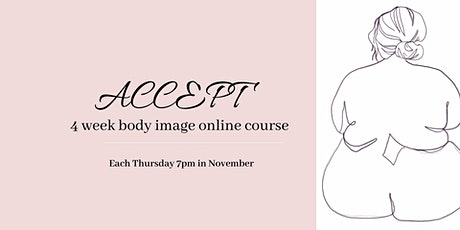 Accept: 4-week Body Image course tickets
