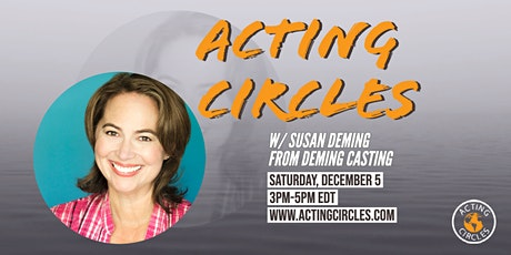 Acting Circles w/ Susan Deming, Casting Director, Deming Casting tickets