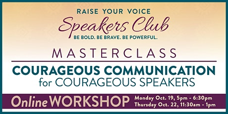 Courageous Communication for Courageous Speakers Tickets