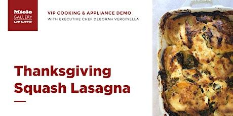 LIVE COOKING DEMO: Thanksgiving Squash Lasagna