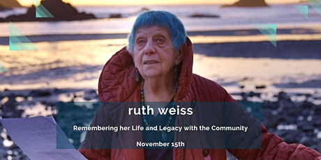 ruth weiss, Remembering her Life and Legacy with the Community tickets