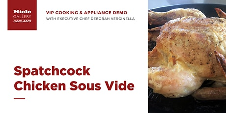 LIVE COOKING DEMO: Spatchcock Chicken Sous Vide