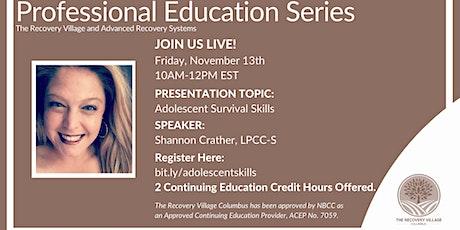 OHIO: Professional Education Series: Adolescent Survival Skills tickets